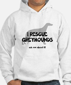 I RESCUE Greyhounds Hoodie