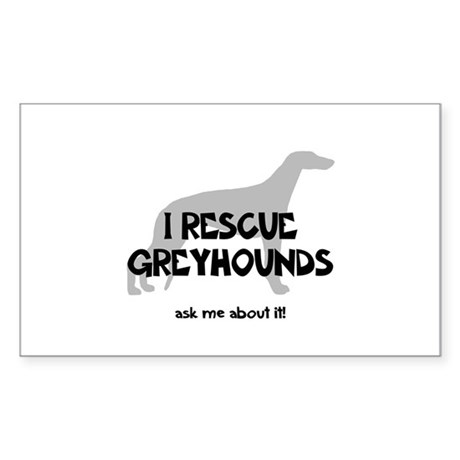 I RESCUE Greyhounds Sticker (Rectangle)