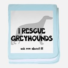 I RESCUE Greyhounds baby blanket
