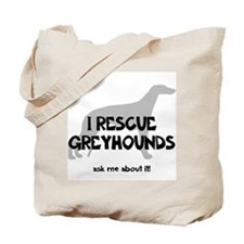 I RESCUE Greyhounds Tote Bag