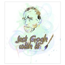 Just Gogh With It! Wall Art Poster