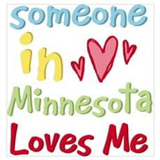 Someone in Minnesota Loves Me Wall Art Poster