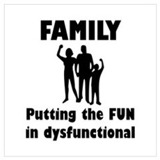 Family Dysfunctional Wall Art Poster