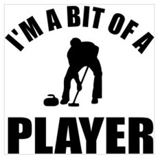 I'm a bit of a player curling Wall Art Poster