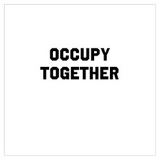 OCCUPY TOGETHER Wall Art Poster