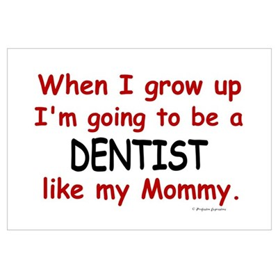 Dentist (Like My Mommy) Wall Art Framed Print