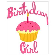 Birthday Girl! Wall Art Poster