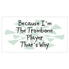 Because Trombone Player Wall Art Framed Print