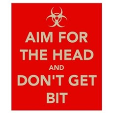 Aim For The Head.... Wall Art Poster