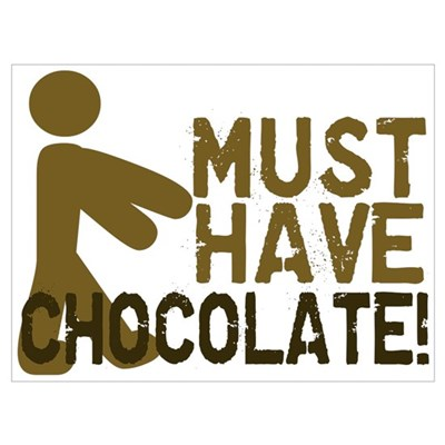 Must Have CHOCOLATE! Zombie Wall Art Poster