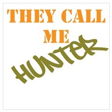 They Call Me Hunter Wall Art Poster