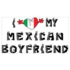 I Love My Mexican Boyfriend Wall Art Poster