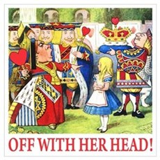 OFF WITH HER HEAD! Wall Art Poster