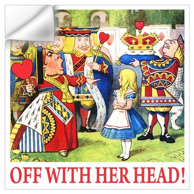 OFF WITH HER HEAD! Wall Art Wall Decal