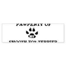 Pawperty: Smooth Fox Terrier Bumper Bumper Sticker