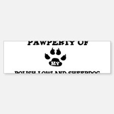 Pawperty: Polish Lowland Shee Bumper Bumper Bumper Sticker