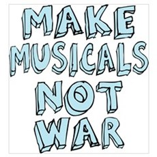 Make Musicals Not War Wall Art Poster