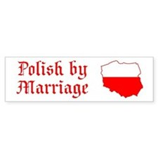 Polish by Marriage Bumper Bumper Sticker