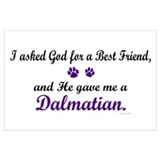 God Gave Me A Dalmatian Wall Art Poster