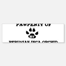 Pawperty: Peruvian Inca Orchi Bumper Bumper Bumper Sticker