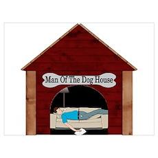 Dog House Man Wall Art Poster