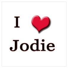 I Love (Heart) Jodie Wall Art Poster