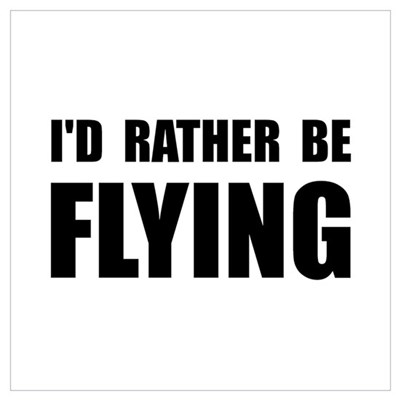 Rather Be Flying Wall Art Poster