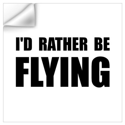 Rather Be Flying Wall Art Wall Decal