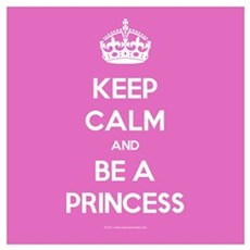 Keep Calm and Be A Princess Wall Art Poster