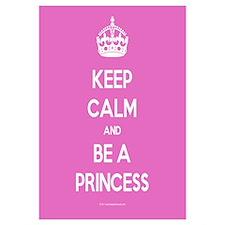 Keep Calm and Be A Princess Wall Art