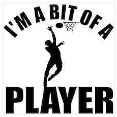 I'm a bit of a player netball Wall Art Poster