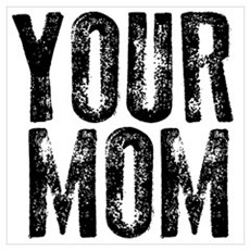 Your Mom Wall Art Canvas Art