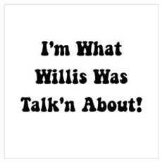 Willis Talking About Wall Art Poster