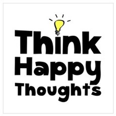 Think Happy Thoughts Wall Art Poster