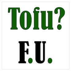 Tofu? F.U. Wall Art Poster
