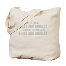 Shits and Giggles Tote Bag