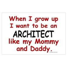 Architect (Like Mommy & Daddy) Wall Art Poster