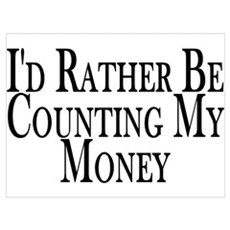 Rather Count Money Wall Art Poster