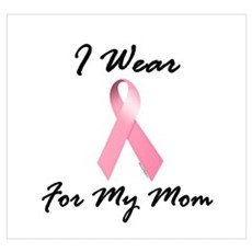 I Wear Pink For My Mom 1.2 Wall Art Poster