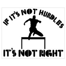 If it's not hurdles it's not right Wall Art Poster
