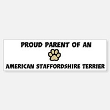 Proud Parent: American Staffo Bumper Bumper Bumper Sticker