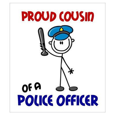 Proud Cousin 1 (Police Officer) Wall Art Poster