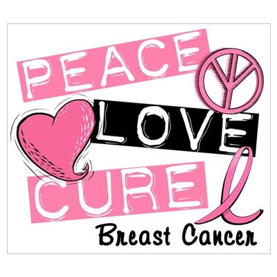 PEACE LOVE CURE Breast Cancer (L1) Wall Art Poster