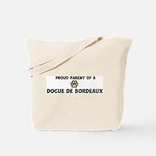 Proud Parent: Dogue de Bordea Tote Bag