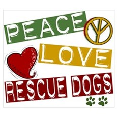 Peace Love Rescue Dogs Wall Art Poster