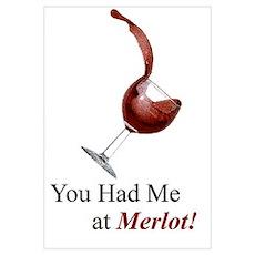 You Had Me at Merlot! Wall Art Poster