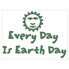 Every Day Is Earth Day Wall Art Framed Print