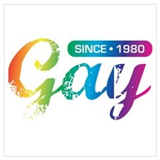 Gay Since 1980 Wall Art Poster