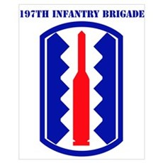 SSI-197TH INFANTRY BDE WITH TEXT Wall Art Poster