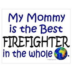Best Firefighter In The World (Mommy) Wall Art Poster